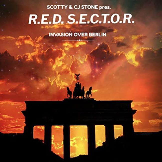 Scotty & CJ Stone pres. R.E.D. S.E.C.T.O.R. – Invasion over Berlin